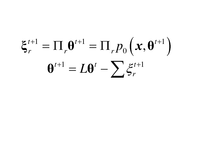 Slide:   t +1 r  =  r  t +1  t +1  = L    t  =  r p0 ( x,  t +1 r  t +1  )