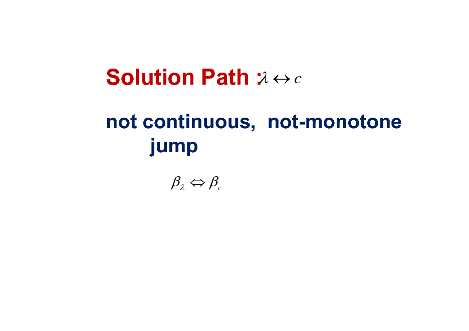 Slide: Solution Path :  c not continuous, not-monotone jump   c
