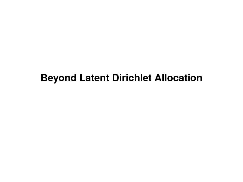 Slide: Beyond Latent Dirichlet Allocation