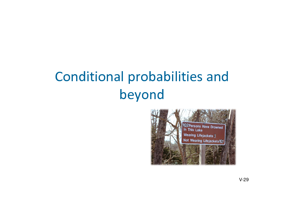 Slide: Conditionalprobabilitiesand beyond  V-29