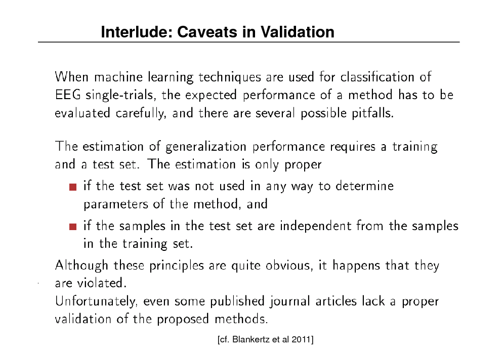 Slide: Interlude: Caveats in Validation  [cf. Blankertz et al 2011]