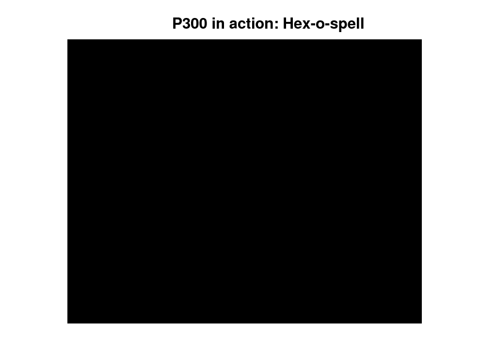 Slide: P300 in action: Hex-o-spell
