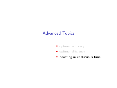 Slide: Advanced Topics  optimal accuracy  optimal eciency  boosting in continuous time