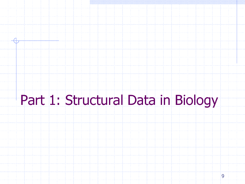 Slide: Part 1: Structural Data in Biology  9