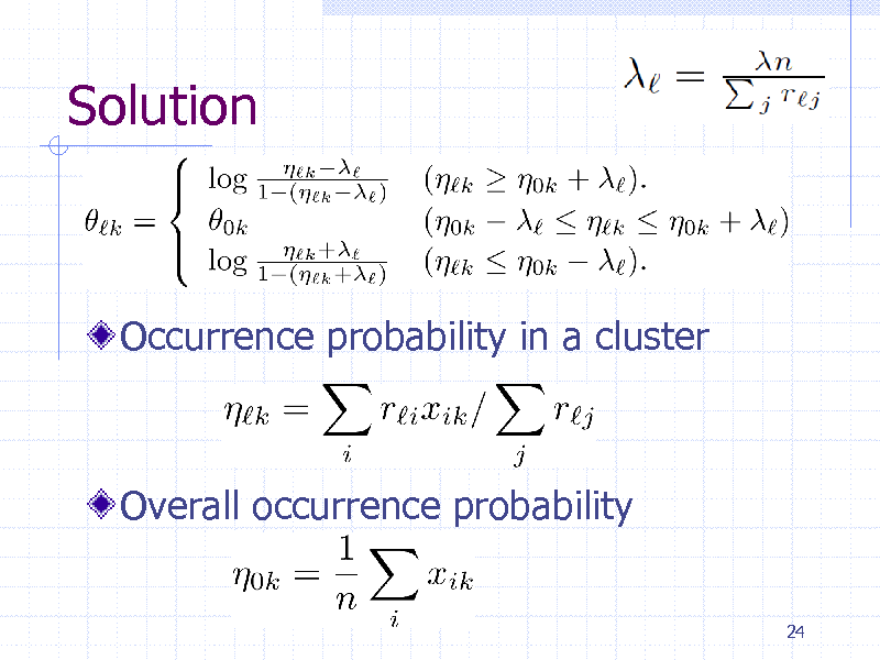 Slide: Solution  Occurrence probability in a cluster  Overall occurrence probability 24
