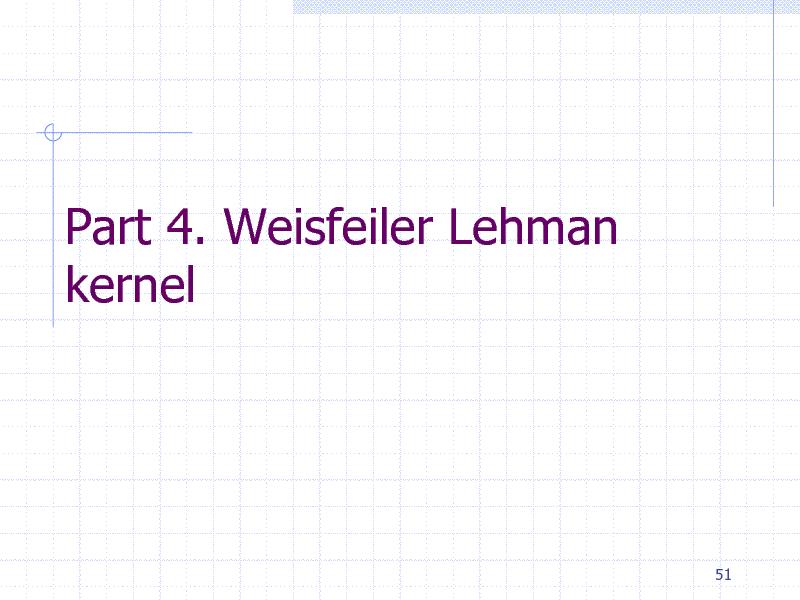 Slide: Part 4. Weisfeiler Lehman kernel  51