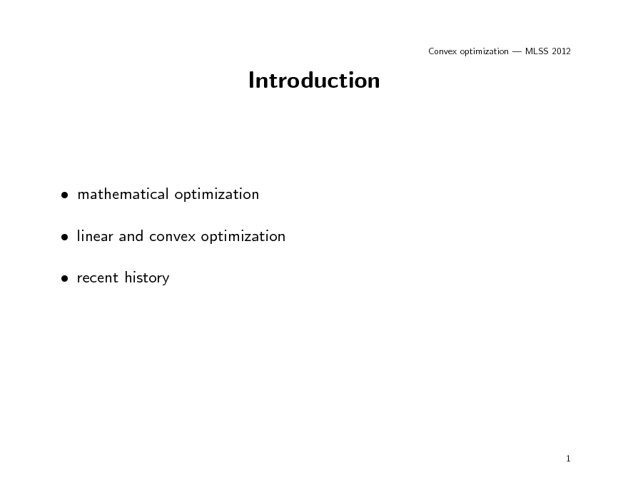 Slide: Convex optimization  MLSS 2012  Introduction   mathematical optimization  linear and convex optimization  recent history  1