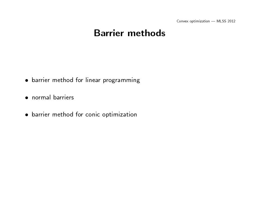 Slide: Convex optimization  MLSS 2012  Barrier methods   barrier method for linear programming  normal barriers  barrier method for conic optimization