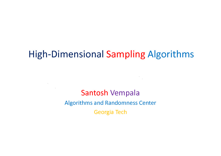 Slide: High-Dimensional Sampling Algorithms  Santosh Vempala Algorithms and Randomness Center Georgia Tech