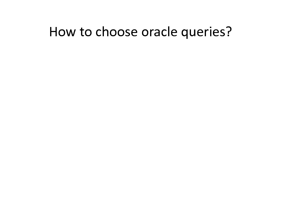 Slide: How to choose oracle queries?